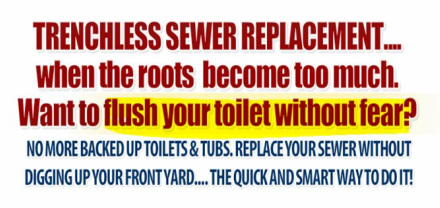 info graphic: trenchless sewer replacement... no backed up toilets and tubs, replace your sewer without digging up your front yard