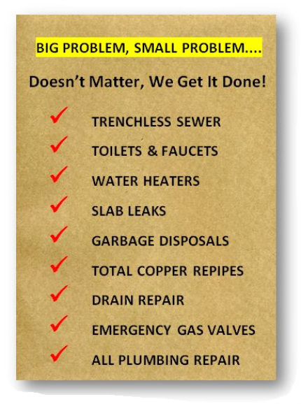 info graphic; plumbing services we offer trenchless sewer, toilets and faucets, water heaters, slab leaks, garbage disposals, total copper repipes, drain repair, emergency gas valves, all plumbing repair